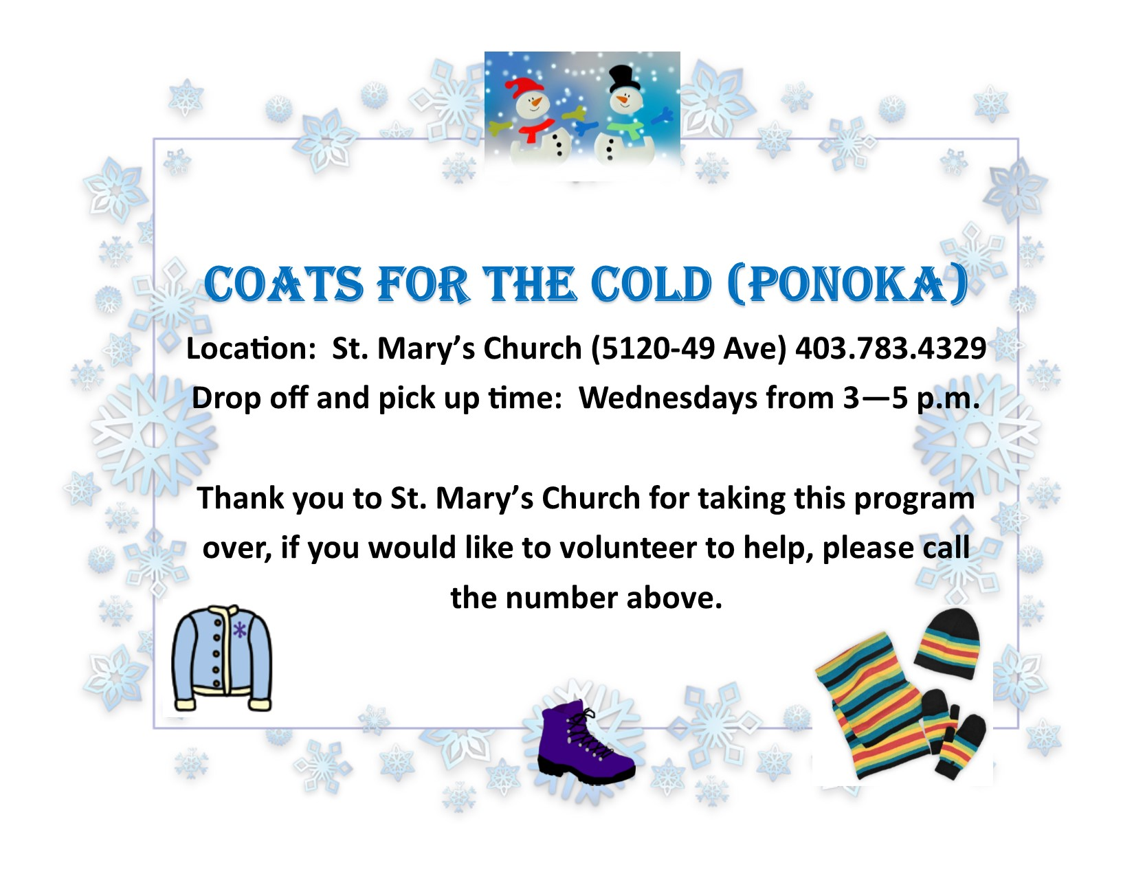 Coats for the Cold - contact St. Mary's Church 403-783-4329